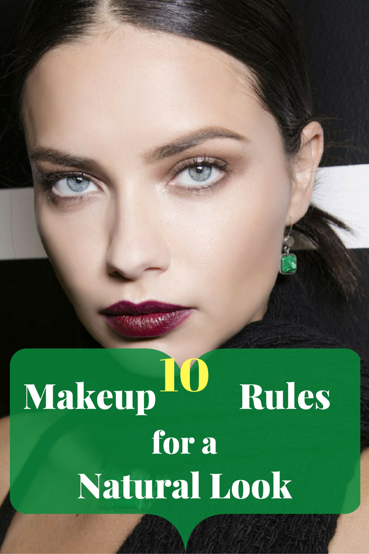 10 Makeup Rules For A Natural Look
