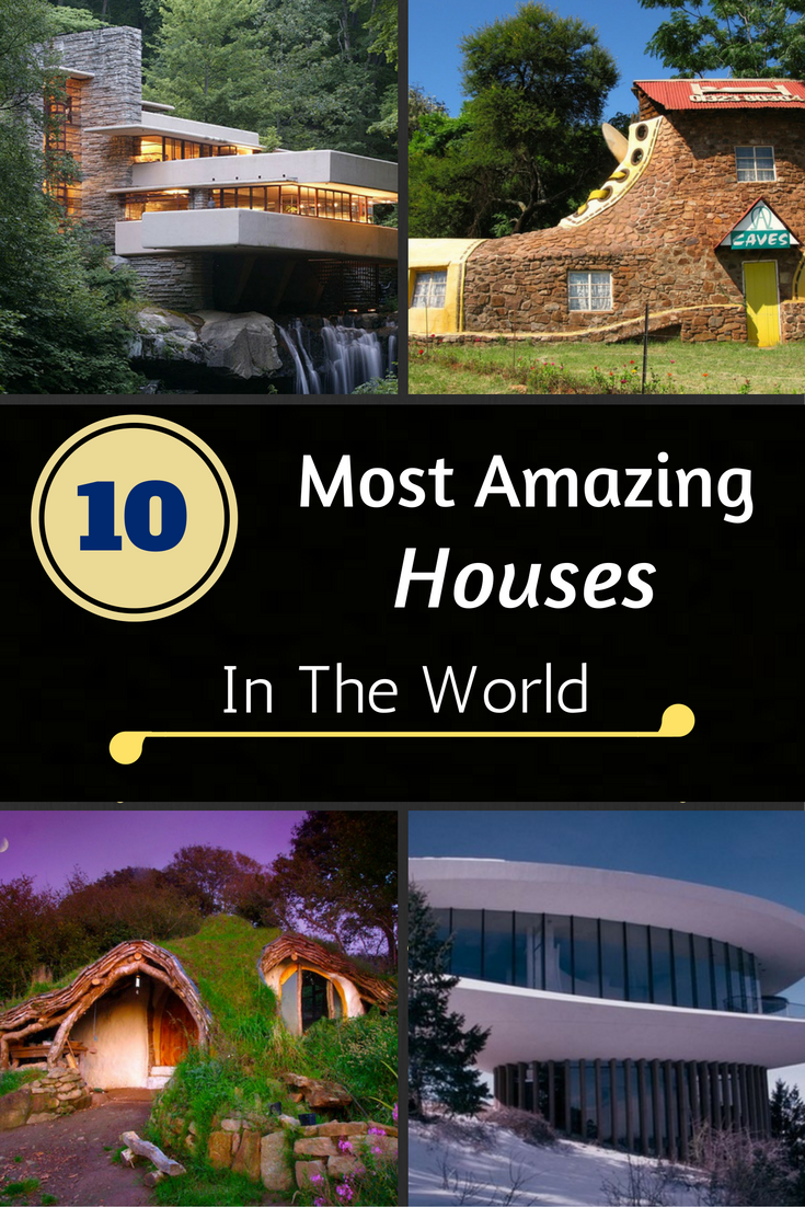 10 most amazing houses in the world for Most amazing houses