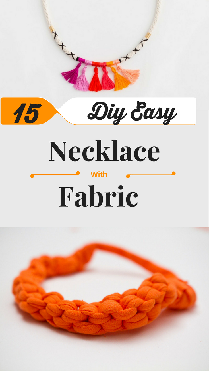 15 Diy Easy Necklace With Fabric