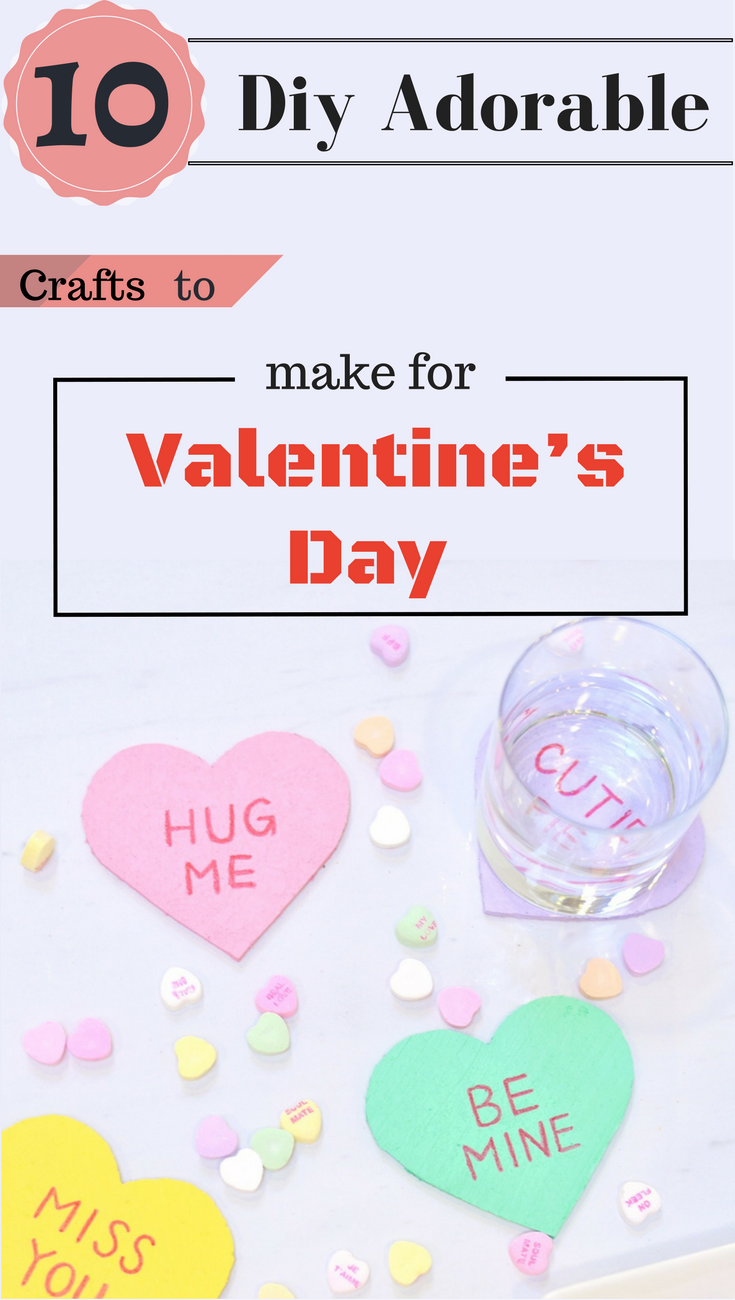 10 DIY Adorable Crafts to Make for Valentine's Day