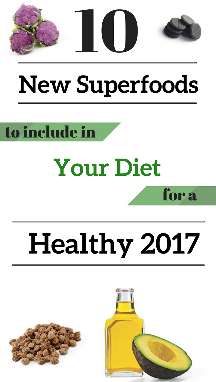 New Superfoods to Include in Your Diet for a Healthy 2017